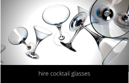 hire cocktail glasses